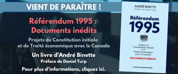 Publicité: livre d'André Binette : https://lautjournal.info/publications/referendum-1995-documents-inedits